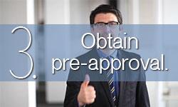 Step 3: Obtain pre-approval.