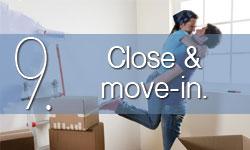 Step 9: Close & Move-In.