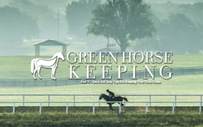 Green Horse Keeping Part 5: Quick and Easy Tips For Keeping Your Farm Green