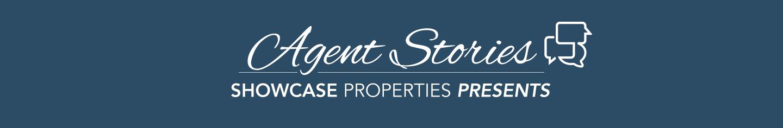Showcase Properties Presents : Agent Stories