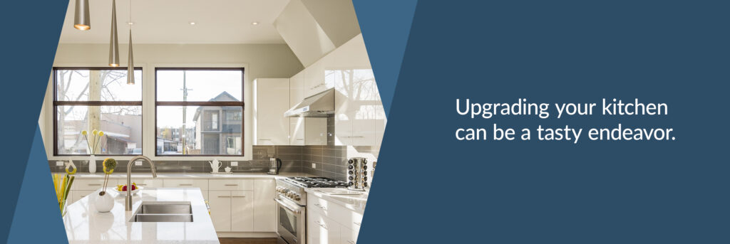 Upgrading your kitchen can be a tasty endeavor.