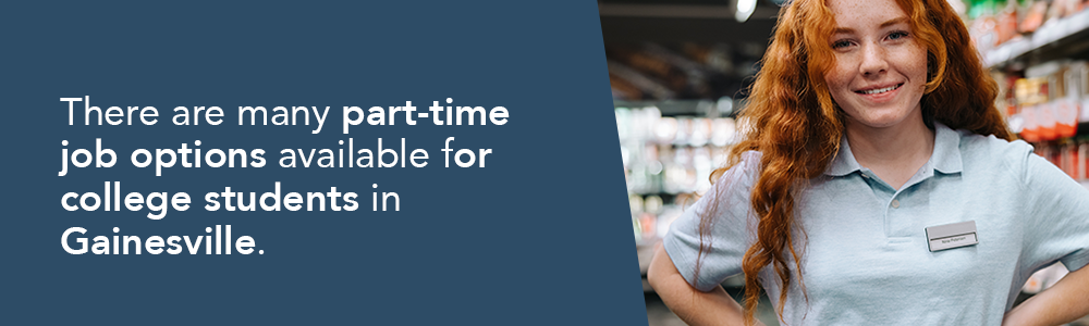 There are many part-time job options available for college students in Gainesville.